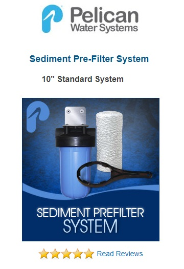 Best Whole House Water Filters - Pelican Sediment Pre-Filter System - 10 inch Standard System